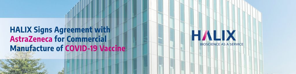 HALIX Signs Agreement With AstraZeneca For Commercial Manufacture Of COVID-19 Vaccine